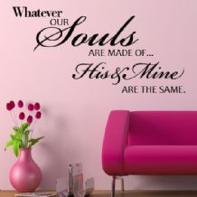 Whatever our Souls are Made of ~ Wall sticker / decals